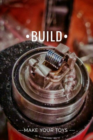 •BUILD• ---MAKE YOUR TOYS ---