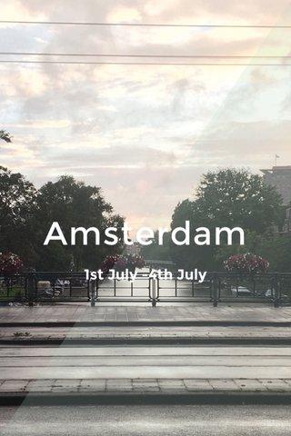 Amsterdam 1st July -4th July
