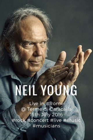 NEIL YOUNG Live in #Rome @ Terme di Caracalla 15th July 2016 #rock #concert #live #music #musicians