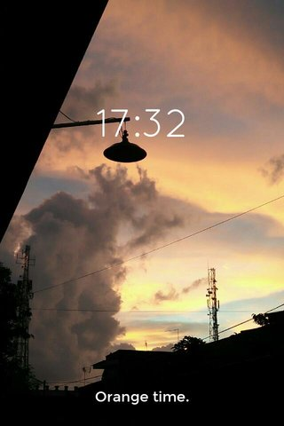 17:32 Orange time.