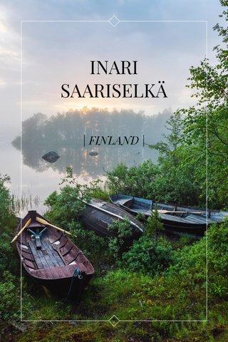 INARI SAARISELKÄ | FINLAND |