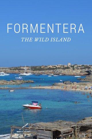 FORMENTERA THE WILD ISLAND