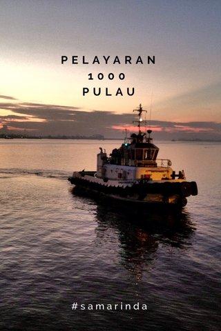 PELAYARAN 1000 PULAU #samarinda