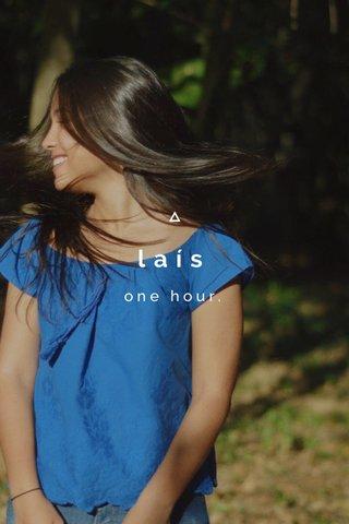 laís one hour.