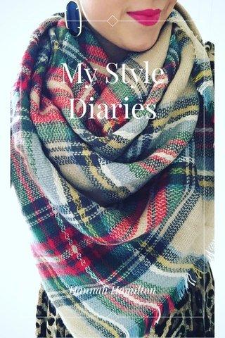 My Style Diaries Hannah Hamilton