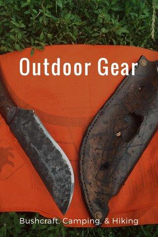 Outdoor Gear Bushcraft, Camping, & Hiking