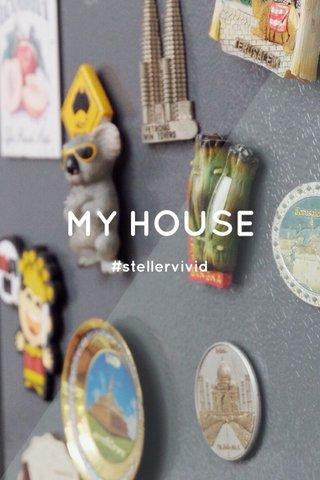 MY HOUSE #stellervivid