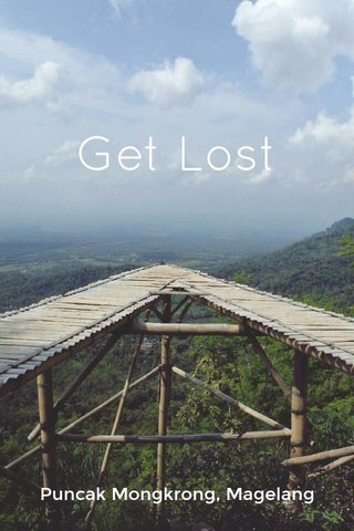 Get Lost Puncak Mongkrong, Magelang