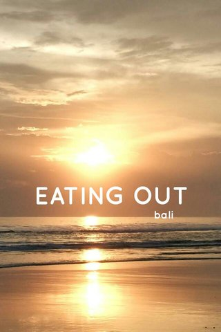 EATING OUT bali
