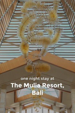 The Mulia Resort, Bali one night stay at