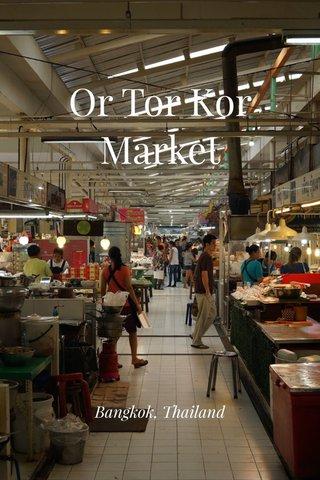 Or Tor Kor Market Bangkok, Thailand