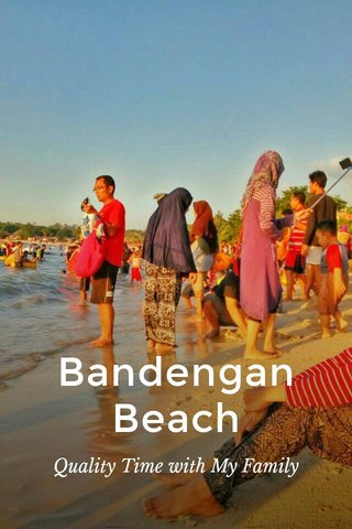 Bandengan Beach Quality Time with My Family