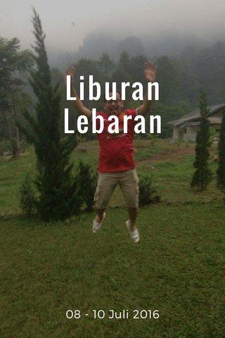 Liburan Lebaran 08 - 10 Juli 2016