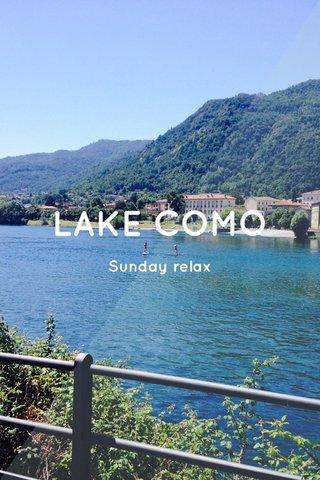 LAKE COMO Sunday relax