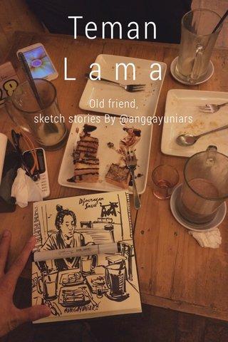 Teman L a m a Old friend, sketch stories By @anggayuniars