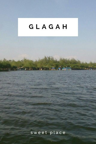 GLAGAH sweet place