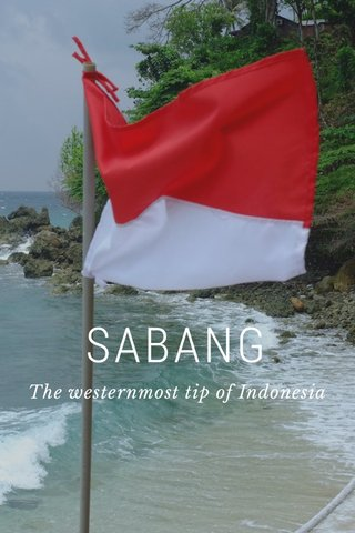 SABANG The westernmost tip of Indonesia