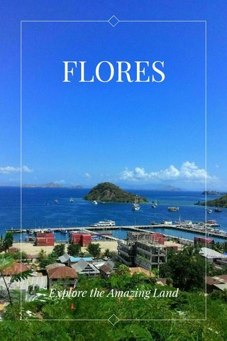 FLORES Explore the Amazing Land