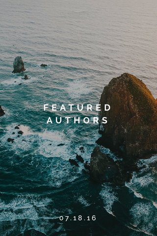 FEATURED AUTHORS 07.18.16