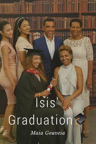 Isis' Graduation🎓 Maia Gouveia