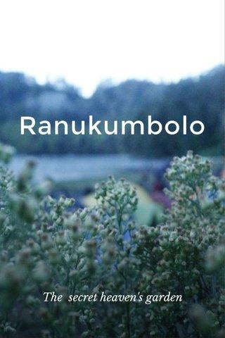 Ranukumbolo The secret heaven's garden