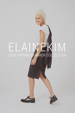 ELAINEKIM 2016 SPRING/SUMMER COLLECTION
