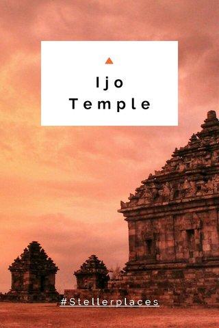 🔼 Ijo Temple #Stellerplaces