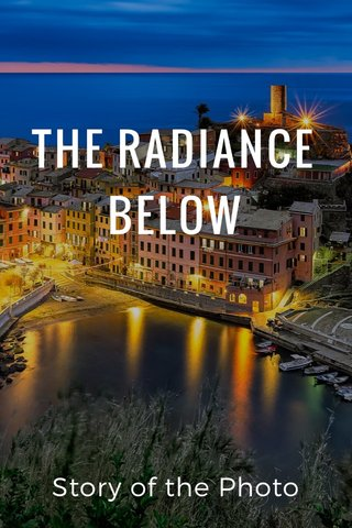 THE RADIANCE BELOW Story of the Photo