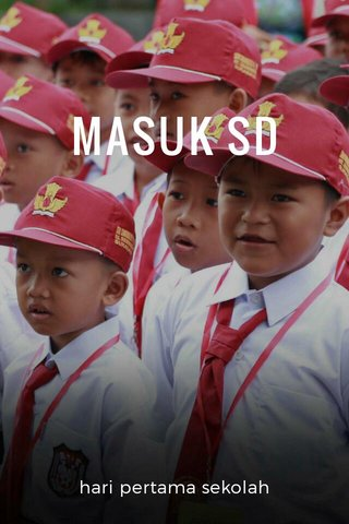 MASUK SD hari pertama sekolah