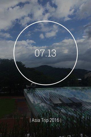 07.13 | Asia Trip 2016 |