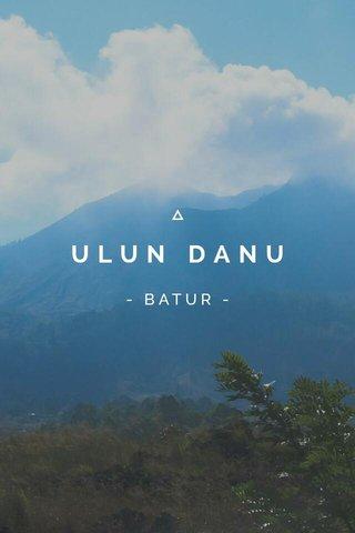 ULUN DANU - BATUR -