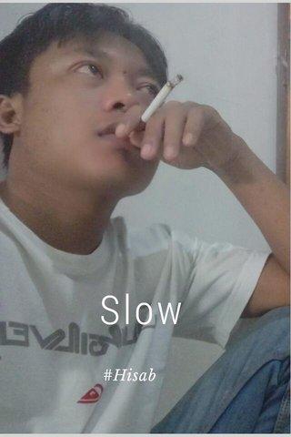 Slow #Hisab