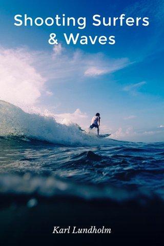 Shooting Surfers & Waves Karl Lundholm