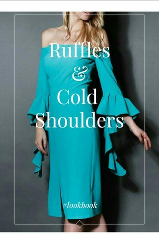 Ruffles & Cold Shoulders #lookbook
