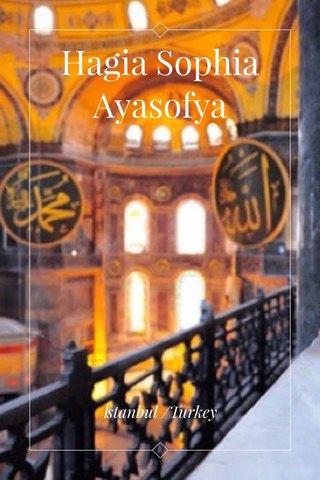 Hagia Sophia Ayasofya İstanbul /Turkey