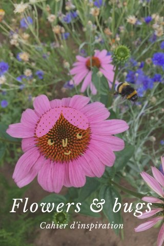 Flowers & bugs Cahier d'inspiration