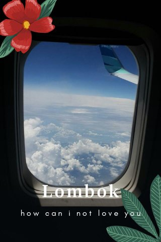 Lombok how can i not love you