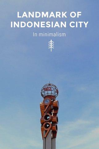 LANDMARK OF INDONESIAN CITY In minimalism
