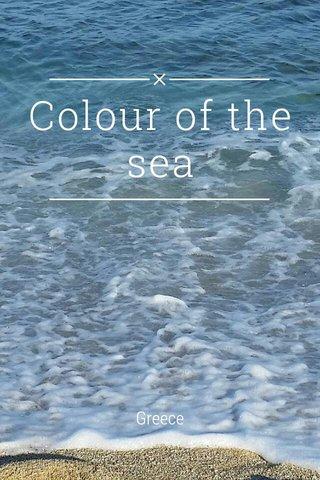 Colour of the sea Greece