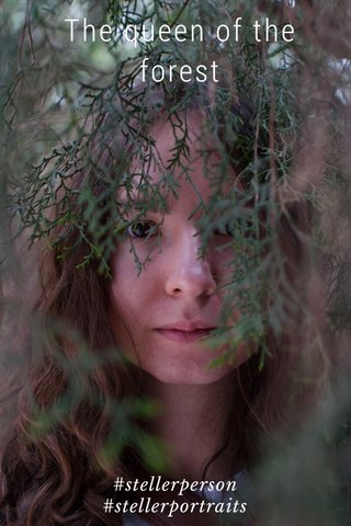 The queen of the forest #stellerperson #stellerportraits