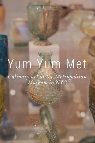 Yum Yum Met Culinary art at the Metropolitan Museum in NYC