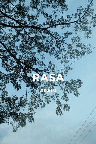 RASA #RAIN