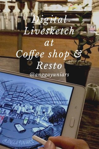 Digital Livesketch at Coffee shop & Resto @anggayuniars