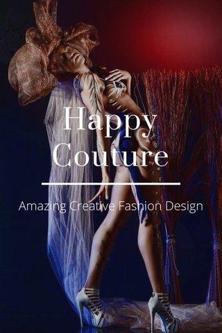 Happy Couture Amazing Creative Fashion Design