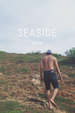 SEASIDE 2016