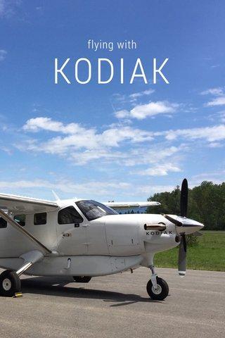 KODIAK flying with