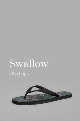 Swallow |flip flops|