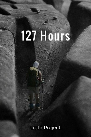 127 Hours Little Project