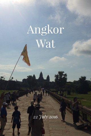 Angkor Wat 22 July 2016