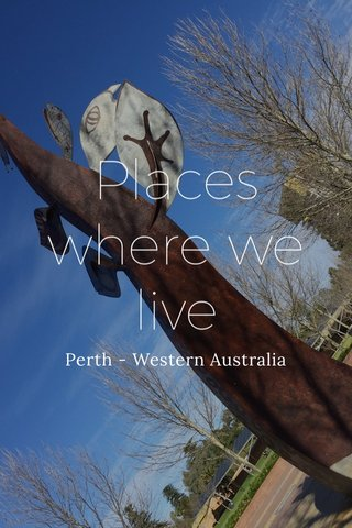 Places where we live Perth - Western Australia